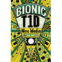 Reading Planet KS2 - Bionic T1D - Level 1: Stars/Lime band by Nina Wadia, 9781510477254