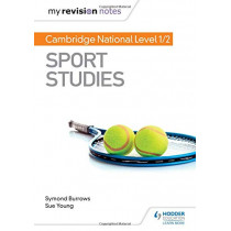 My Revision Notes: Cambridge National Level 1/2 Sport Studies by Symond Burrows, 9781510478589