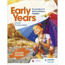 Early Years for Levels 4, 5 and Foundation Degree Second Edition by Francisca Veale, 9781510482883