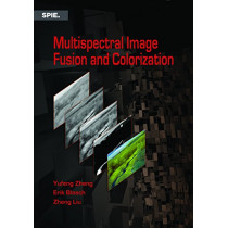 Multispectral Image Fusion and Colorization by Yufeng Zheng, 9781510619067