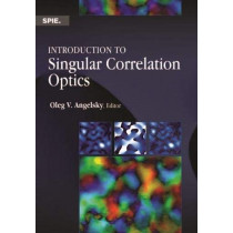 Introduction to Singular Correlation Optics by Oleg V. Angelsky, 9781510622098