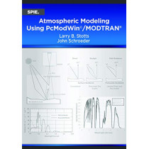 Atmospheric Modeling Using PcModWin (c)/MODTRAN (R) by Larry B. Stoss, 9781510628052