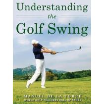 Understanding the Golf Swing by Manuel de la Torre, 9781510725973