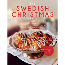 The Swedish Christmas Table: Traditional Holiday Meals, Side Dishes, Candies, and Drinks by Jens Linder, 9781510738201