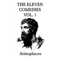 The Eleven Comedies -Vol. 2- by Aristophanes Aristophanes, 9781515428961