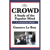 The Crowd by Gustave Lebon, 9781515435914