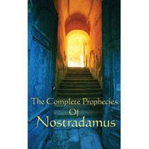 The Complete Prophecies of Nostradamus by Michel Nostradamus, 9781515437802