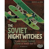 Women and War: The Soviet Night Witches: Brave Women Bomber Pilots of World War II by Pamela Dell, 9781515779452
