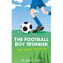 The Football Boy Wonder by Martin Smith, 9781517185268