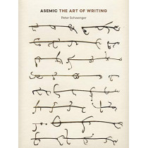 Asemic: The Art of Writing by Peter Schwenger, 9781517906979