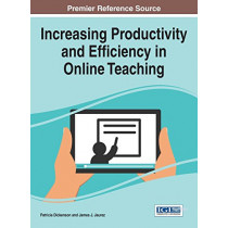 Increasing Productivity and Efficiency in Online Teaching by Patricia Dickenson, 9781522503477