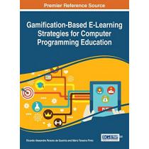 Gamification-Based E-Learning Strategies for Computer Programming Education by Ricardo Alexandre Peixoto de Queiros, 9781522510345