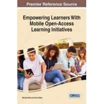 Empowering Learners With Mobile Open-Access Learning Initiatives by Michael Mills, 9781522521228