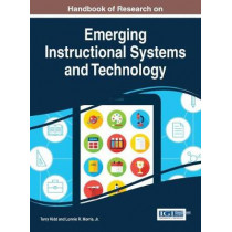 Handbook of Research on Emerging Instructional Systems and Technology by Terry Kidd, 9781522523994
