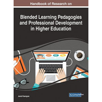 Handbook of Research on Blended Learning Pedagogies and Professional Development in Higher Education by Jared Keengwe, 9781522555575