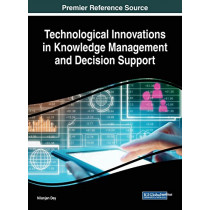 Technological Innovations in Knowledge Management and Decision Support by Nilanjan Dey, 9781522561644