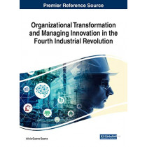 Organizational Transformation and Managing Innovation in the Fourth Industrial Revolution by Alicia Guerra Guerra, 9781522570745