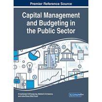 Capital Management and Budgeting in the Public Sector by Arwiphawee Srithongrung, 9781522573296
