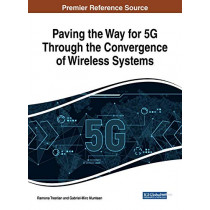Paving the Way for 5G Through the Convergence of Wireless Systems by Ramona Trestian, 9781522575702