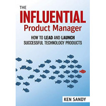 The Product Manager's Handbook: An Essential Toolkit for Effective Product Management by Ken Sandy, 9781523087464