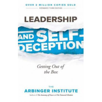 Leadership and Self-Deception by Arbinger Institute, 9781523097807