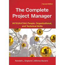The Complete Project Manager: Integrating People, Organizational, and Technical Skills by Randall Englund, 9781523098408