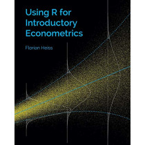 Using R for Introductory Econometrics by Florian Heiss, 9781523285136