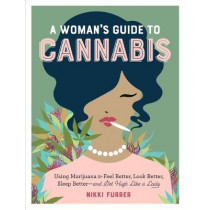 A Womans Guide to Cannabis by Nikki Furrer, 9781523502004
