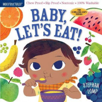 Indestructibles: Baby, Let's Eat! by Stephan Lomp, 9781523502073