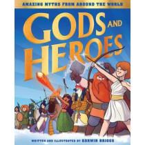 Gods and Heroes: Mythology Around the World by Korwin Briggs, 9781523503780
