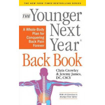 The Younger Next Year Back Book by Chris Crowley, 9781523504473