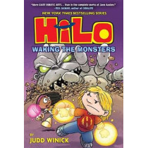 Hilo Book 4: Waking the Monsters by Judd Winick, 9781524714932