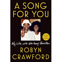 A Song For You: My Life with Whitney Houston by Robyn Crawford, 9781524742843