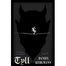 Tyll by Daniel Kehlmann, 9781524747466