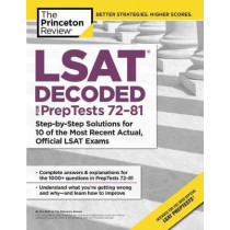 LSAT Decoded (PrepTests 72-81): Step-by-Step Solutions for the 10 Most Recent Actual, Official LSAT Exams by Insight Editions, 9781524757793