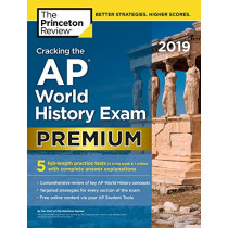 Cracking the AP World History Exam 2019: Premium Edition by Princeton Review, 9781524758172