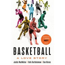 Basketball: A Love Story by Jackie Macmullan, 9781524761783