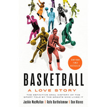 Basketball: A Love Story by Jackie Macmullan, 9781524761790