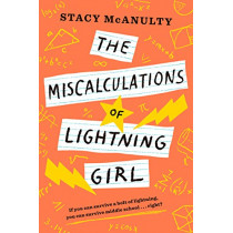 The Miscalculations of Lightning Girl by Stacy McAnulty, 9781524767600