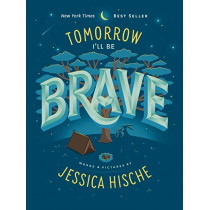 Tomorrow I'll Be Brave by Jessica Hische, 9781524787028