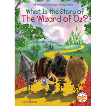 What Is the Story of The Wizard of Oz? by Kirsten Anderson, 9781524788308