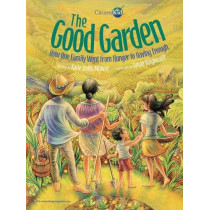 The Good Garden: How One Family Went from Hunger to Having Enough by Katie Smith Milway, 9781525304064