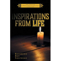 Inspirations From Life: The Complete A Word From Father Roy Collection by Reverend Roy Shepherd, 9781525534119