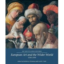 European Art and the Wider World 1350-1550 by Kathleen Christian, 9781526122902