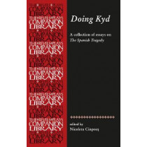 Doing Kyd: Essays on the Spanish Tragedy by Nicoleta Cinpoes, 9781526127150