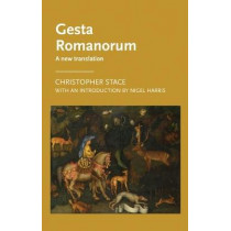Gesta Romanorum: A New Translation by Christopher Stace, 9781526127266
