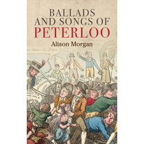 Ballads and Songs of Peterloo by Alison Morgan, 9781526144294