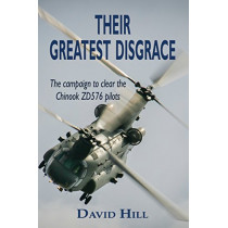 Their Greatest Disgrace - The campaign to clear the Chinook ZD576 Pilots by David Hill, 9781526204462