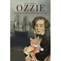 Ozzie Sails the Seven Seas with Captain Cook by Judith Bowker, 9781526207296