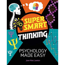 Super Smart Thinking: Psychology Made Easy by Jean-Marc Lawton, 9781526317223